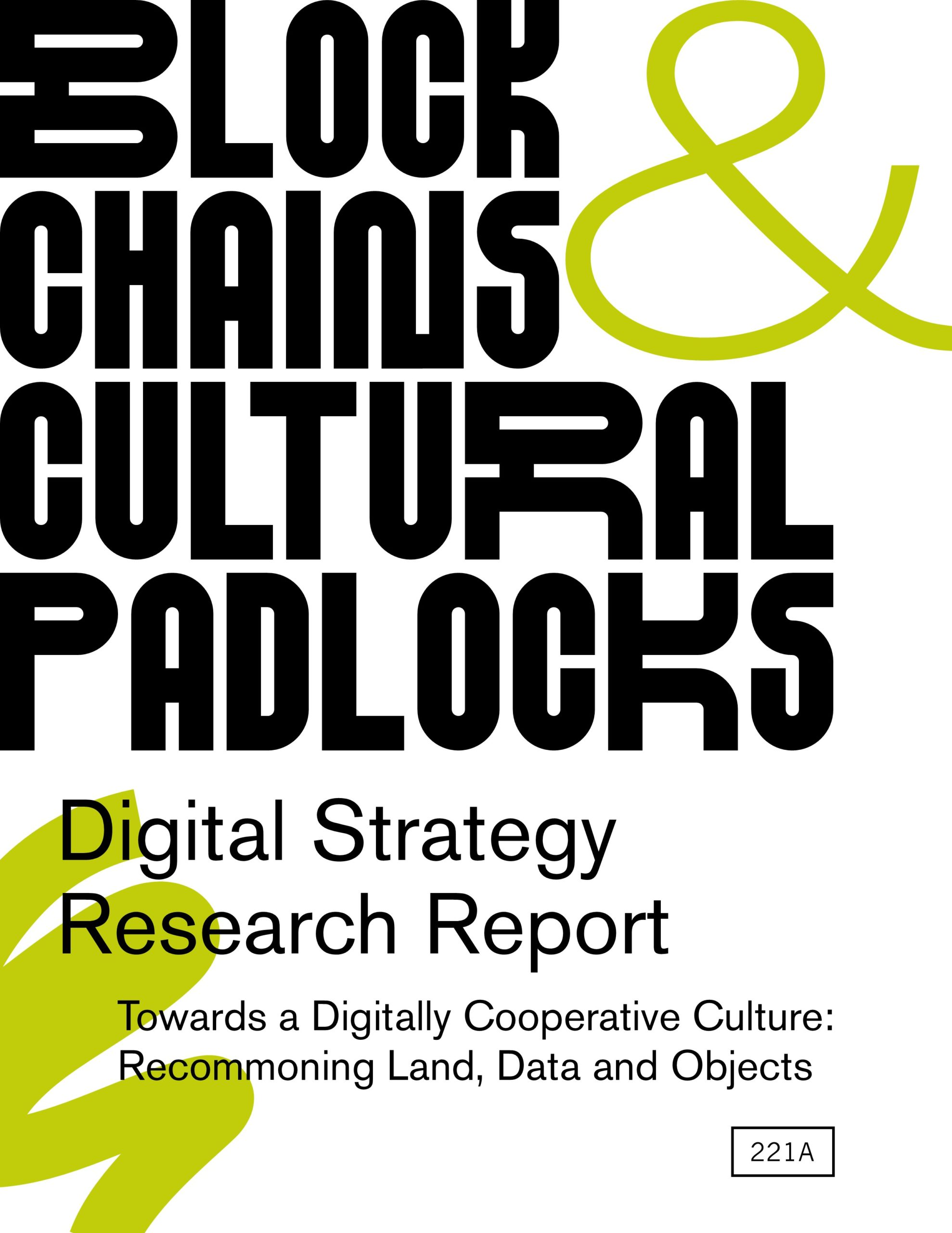 Blockchains & Cultural Padlocks Research Report, published by 221A, May 2021